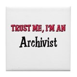 Trust Me I'm an Archivist Tile Coaster