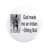 "God made me an Indian 3.5"" Button (100 pack)"