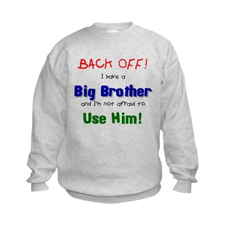 I have a big brother Kids Sweatshirt