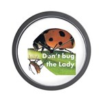 Don't bug the Lady Wall Clock