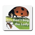 Don't bug the Lady Mousepad