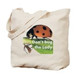 Don't bug the Lady Tote Bag