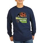 Don't bug the Lady Long Sleeve Dark T-Shirt