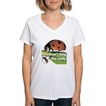 Don't bug the Lady Women's V-Neck T-Shirt