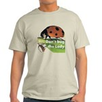 Don't bug the Lady Light T-Shirt