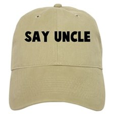 Say uncle Baseball Cap