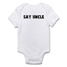 Say uncle Infant Bodysuit