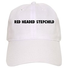 Red headed stepchild Baseball Cap