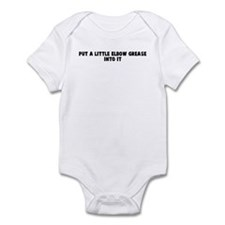 Put a little elbow grease int Infant Bodysuit