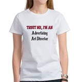 Trust Me I'm an Advertising Art Director Tee