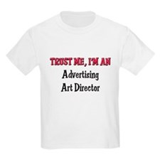 Trust Me I'm an Advertising Art Director T-Shirt
