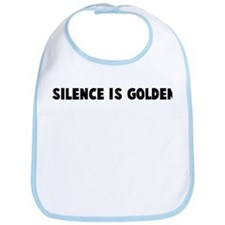 Silence is golden Bib