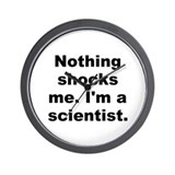 Nothing shocks me im a scientist Wall Clock