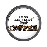 Actuary Need Coffee Wall Clock