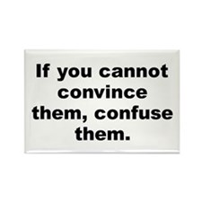 If you cannot convince them confuse them Rectangle Magnet