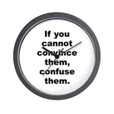 Cool If you cannot convince them confuse them Wall Clock