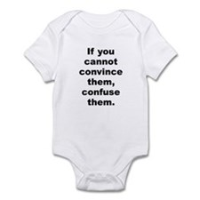 If you cannot convince them confuse them Infant Bodysuit