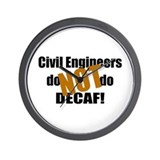 Civil Engineer Don't Do Decaf Wall Clock