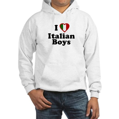 I Love Italian Boys Hooded Sweatshirt