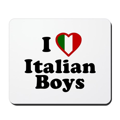 I Love Italian Boys Mousepad