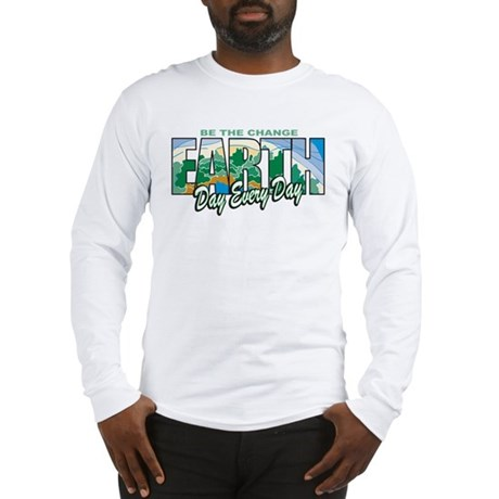 Earth Day Be The Change Long Sleeve T-Shirt