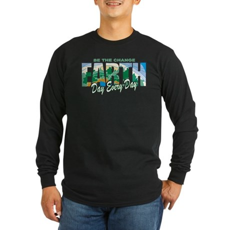 Earth Day Be The Change Long Sleeve Dark T-Shirt