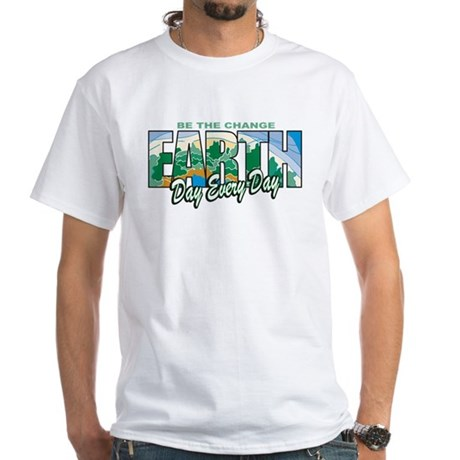 Earth Day Be The Change White T-Shirt