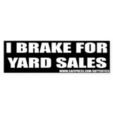 I Break For Yard Sales Bumper Bumper Bumper Sticker