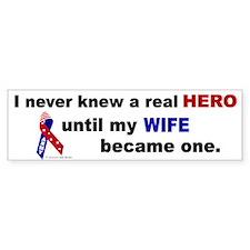 Never Knew A Hero.....Wife (ARMY) Bumper Bumper Sticker