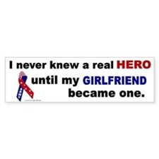 Never Knew A Hero.....Girlfriend (ARMY) Bumper Sticker