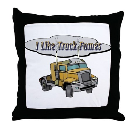 I Like Truck Fumes Throw Pillow
