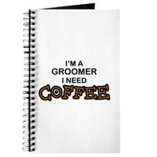 Groomer Need Coffee Journal