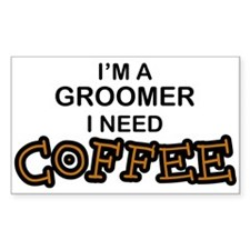 Groomer Need Coffee Rectangle Decal