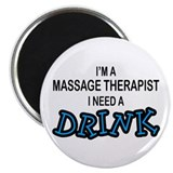 Massage Therapist Need Drink Magnet
