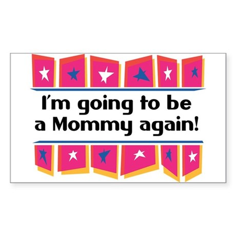 I'm Going to be a Mommy Again! Sticker (Rectangula