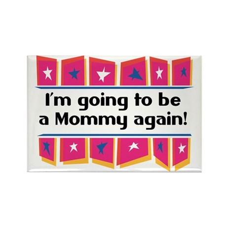 I'm Going to be a Mommy Again! Rectangle Magnet
