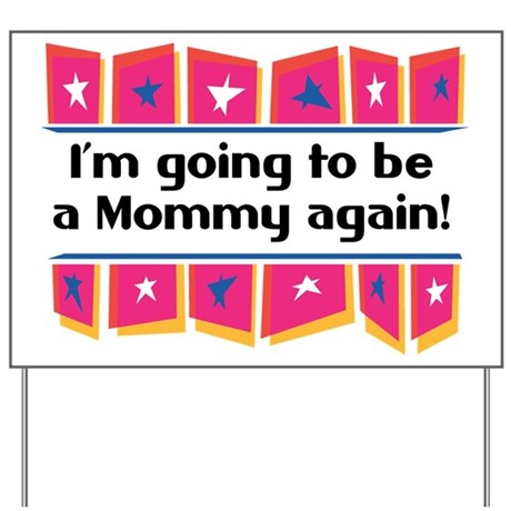 I'm Going to be a Mommy Again! Yard Sign
