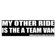 My Other Ride Is The A Team Van Bumper Car Sticker