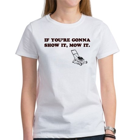 Show It, Mow It Women's T-Shirt
