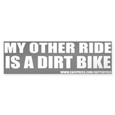 My Other Ride Is A Dirt Bike Bumper Bumper Sticker
