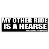 My Other Ride Is A Hearse Bumper Bumper Bumper Sticker