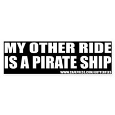 My Other Ride Is A Pirate Ship Bumper Bumper Sticker