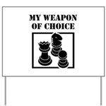 Chessman - WeaponOfChoice Yard Sign