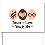 Peace Love You and Me Valentine Yard Sign