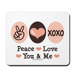 Peace Love You and Me Valentine Mousepad