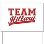 Team Hillary Red Yard Sign