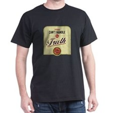 Can't Handle The Truth T-Shirt