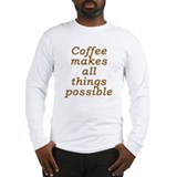 Funny Coffee Joke Long Sleeve T-Shirt