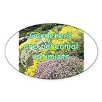 Gardeners are perennial Oval Sticker