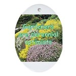 Gardeners are perennial Oval Ornament